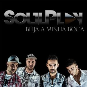 SoulPlay - Beija a Minha Boca