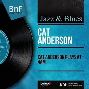 Cat Anderson Plays At 4am - Mono Version