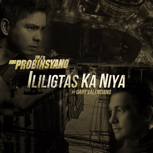 "Ililigtas Ka Niya - From ""Ang Probinsyano"""