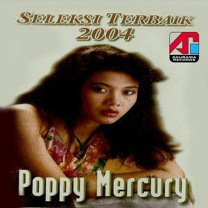 Poppy Mercury - Seleksi Terbaik 2004