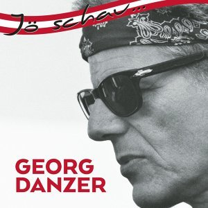 Jö schau... Georg Danzer