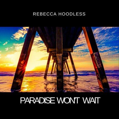 Paradise Won't Wait