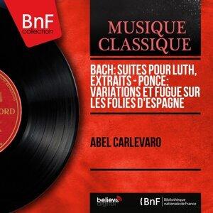 Bach: Suites pour luth, extraits - Ponce: Variations et fugue sur les Folies d'Espagne - Mono Version