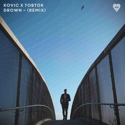 Drown - Tobtok Remix