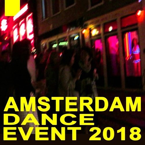 Ade - Amsterdam Dance Event (The Best Red Light Districts EDM, Trap, Atm Future Bass, Dirty House & Progressive Trance)