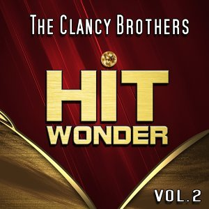 Hit Wonder: The Clancy Brothers, Vol. 2