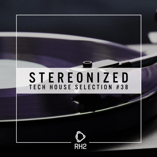 Stereonized - Tech House Selection, Vol. 38