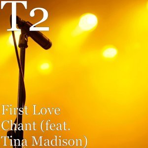 First Love Chant (feat. Tina Madison)