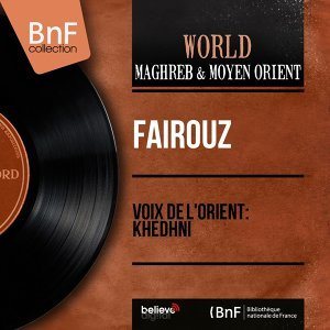 Voix de l'orient: Khedhni - Live in Baâlbeck Festival, Mono Version