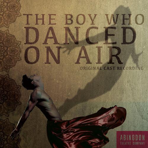 The Boy Who Danced on Air (Original Cast Recording)