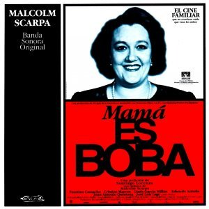 Mamá Es Boba - Banda Sonora Original de la Película