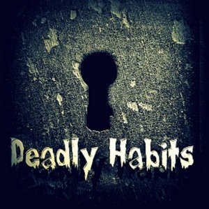 Deadly Habits