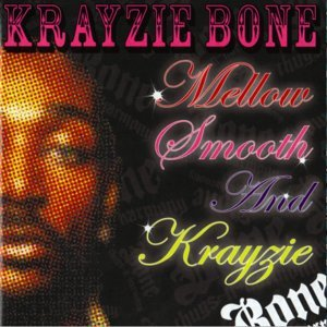 Mellow, Smooth & Krayzie