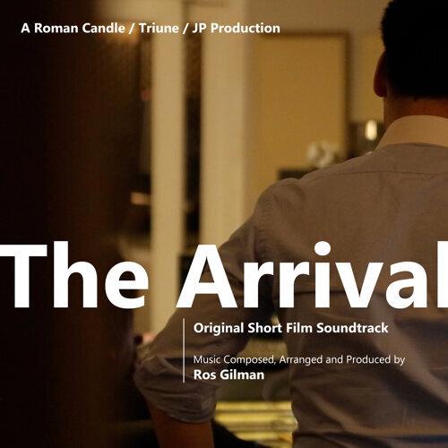 ros gilman the arrival original short film soundtrack アルバム