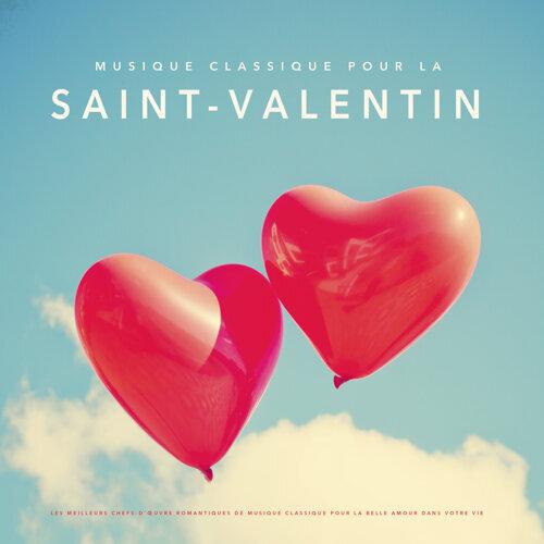 Various Artists Musique Classique Pour La Saint Valentin Les Meilleurs Chefs D œuvre Romantiques De Musique Classique Pour La Belle Amour Dans Votre Vie Kkbox