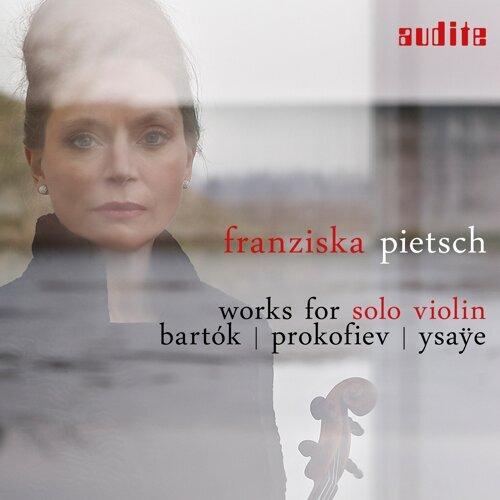 Works for Solo Violin: Bartók, Prokofiev & Ysaÿe