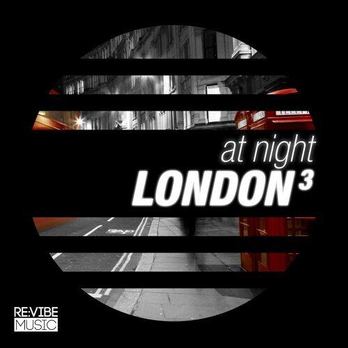 At Night - London, Vol. 3