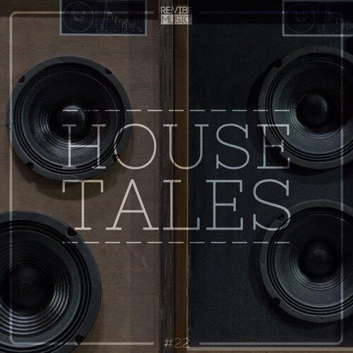 House Tales, Vol. 22