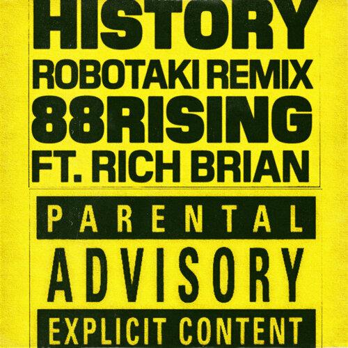 History (feat. Rich Brian) - Robotaki Remix