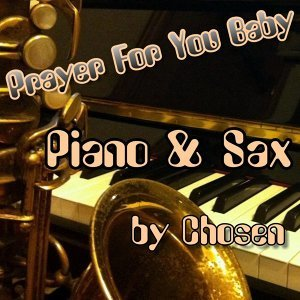 Prayer for You Baby - Piano & Sax