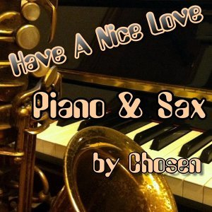 Have a Nice Love - Piano & Sax