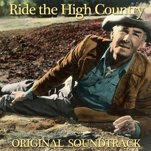 "Main Title / The Contract for Gold / The Trek Begins / Elsa's Mad Dash Arrival / Elsa's Long Gown / Heck Tempts Elsa / The Boys Reminisce / Love in the Way / The Bigot / The Trek Continues / Philosophy of Life - From ""Ride the High Country"" Soundtrack"