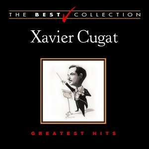 The Best Collection: Xavier Cugat