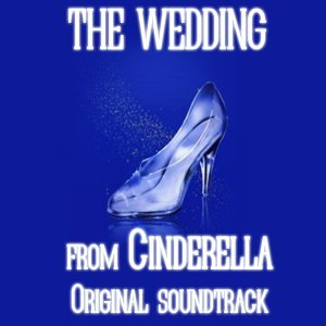 "The Wedding - From ""Cinderella"" Soundtrack"