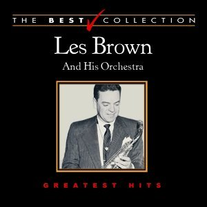 The Best Collection: Les Brown and His Orchestra