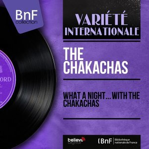 What a Night... With The Chakachas - Mono Version