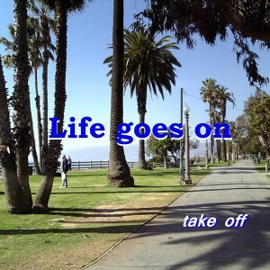 Life goes on (Life goes on)