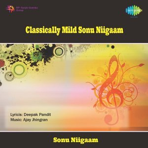 Classically Mild Sonu Niigaam