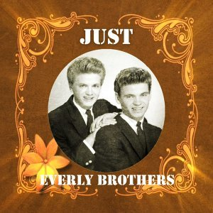 Just Everly Brothers
