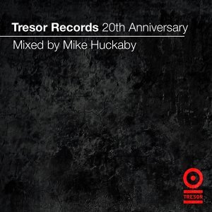 Tresor Records 20th Anniversary Mix - Mixed By Mike Huckaby