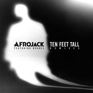 Ten Feet Tall - Remixes