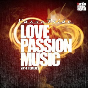 Love, Passion, Music - 2K14 Remixes