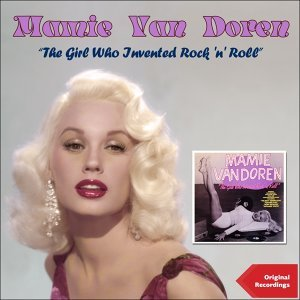 The Girl Who Invented Rock 'n' Roll - Original Recordings