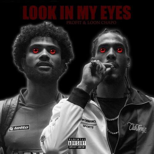 Look in My Eyes (feat. Loon Chapo)