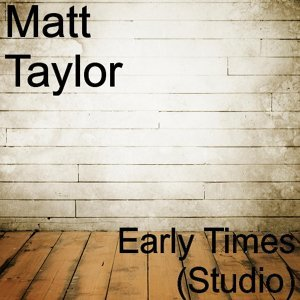 Early Times (Studio)