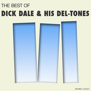 The Best of Dick Dale & Del-Tones