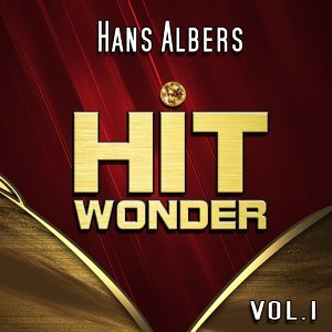 Hit Wonder: Hans Albers, Vol. 1