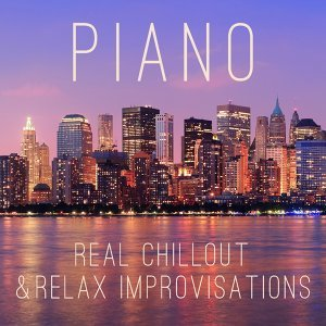 Piano - Real Chillout and Relax Improvisations