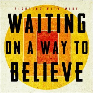 Waiting On a Way to Believe