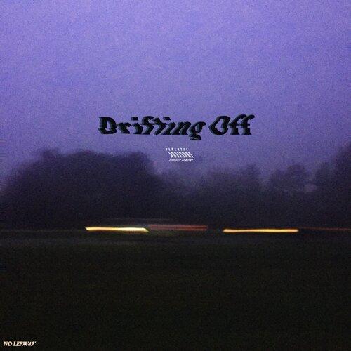 Drifting Off