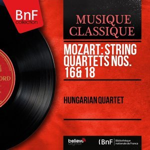 Mozart: String Quartets Nos. 16 & 18 - Mono Version
