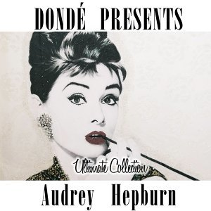Audrey Hepburn Ultimate Collection - Donde' Presents