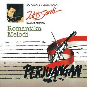 Solo Biola Idris Sardi, Vol. 1 - Romantika Melodi Perjuangan