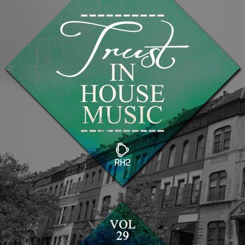 Trust in House Music, Vol. 29