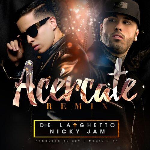 Acércate (feat. Nicky Jam) - Remix