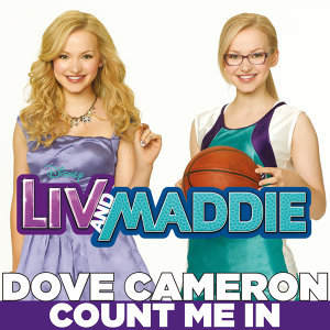 "Count Me In - From ""Liv & Maddie"""